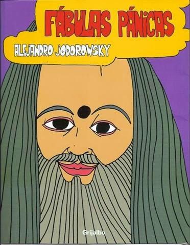 Aquí Las Anteriores Fábulas Pánicas De Alejandro Jodorowsky Publicadas En Nubes De Dosis Diarias