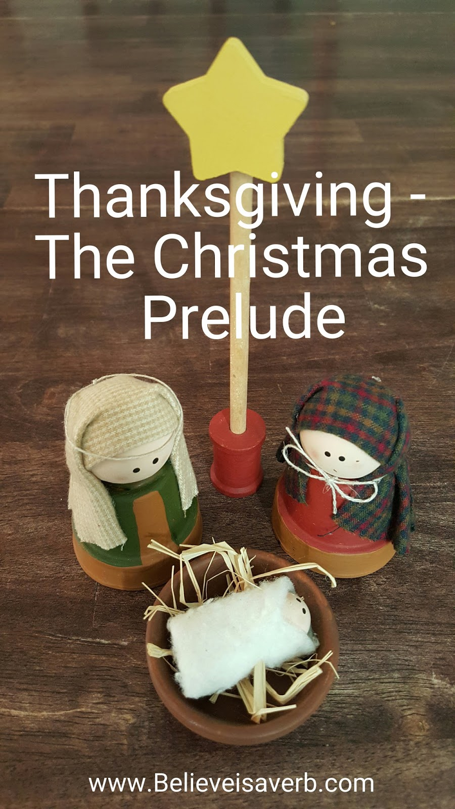 Believe is a Verb: Thanksgiving - The Christmas Prelude