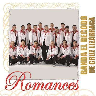 ... El Recodo De Cruz Lizarraga - Romances (2013) (Album / Disco Oficial