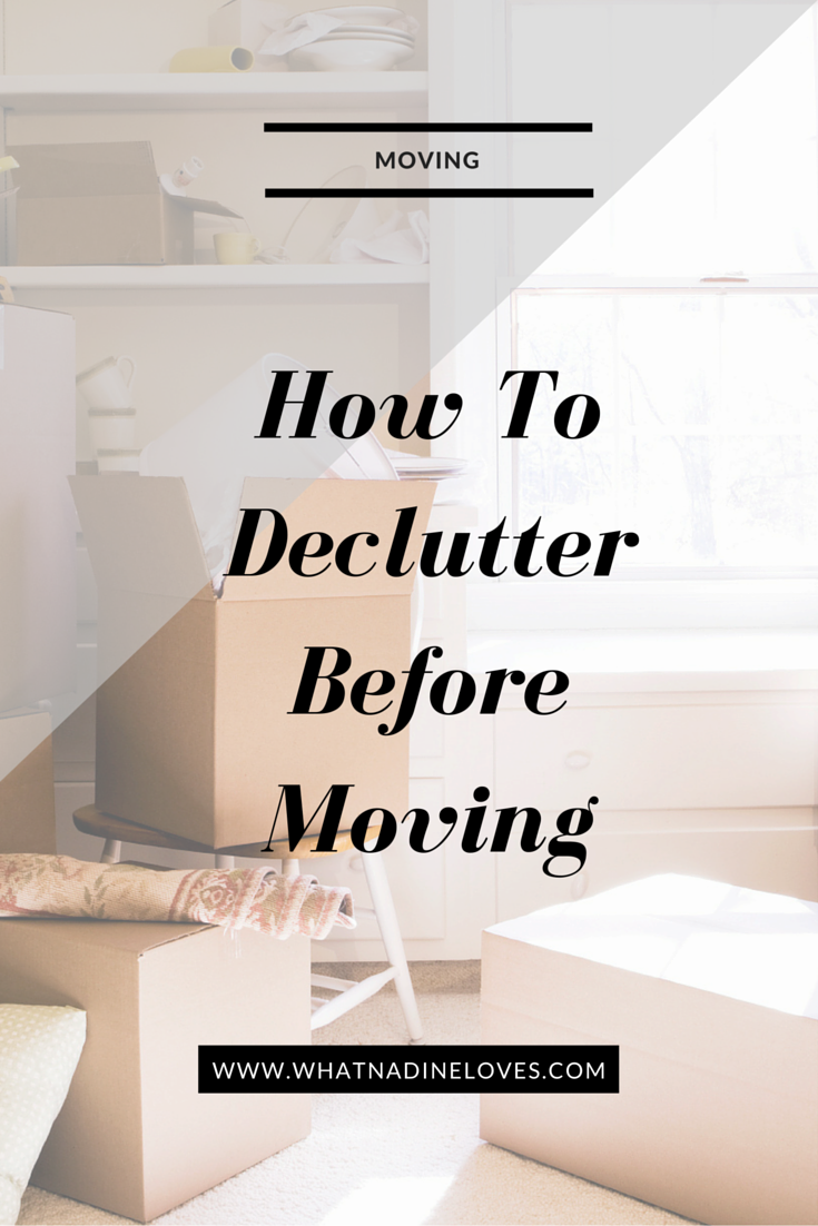 How to Declutter Before Moving / www.whatnadineloves.com