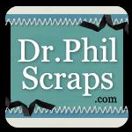 Dr. Phil Scraps