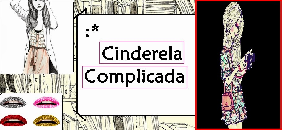 Cinderela Complicada