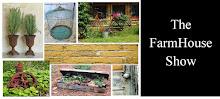 The FarmHouse Show