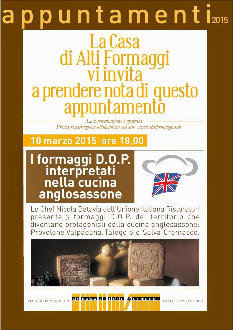 I Formaggi D.O.P. Interpretati nella cucina Anglosassone 10 Marzo Treviglio (Bg)