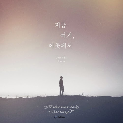 [Single] Sentimental Scenery – 지금 여기, 이곳에서