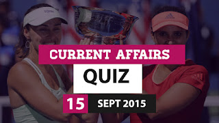 Current Affairs Quiz 15 September 2015