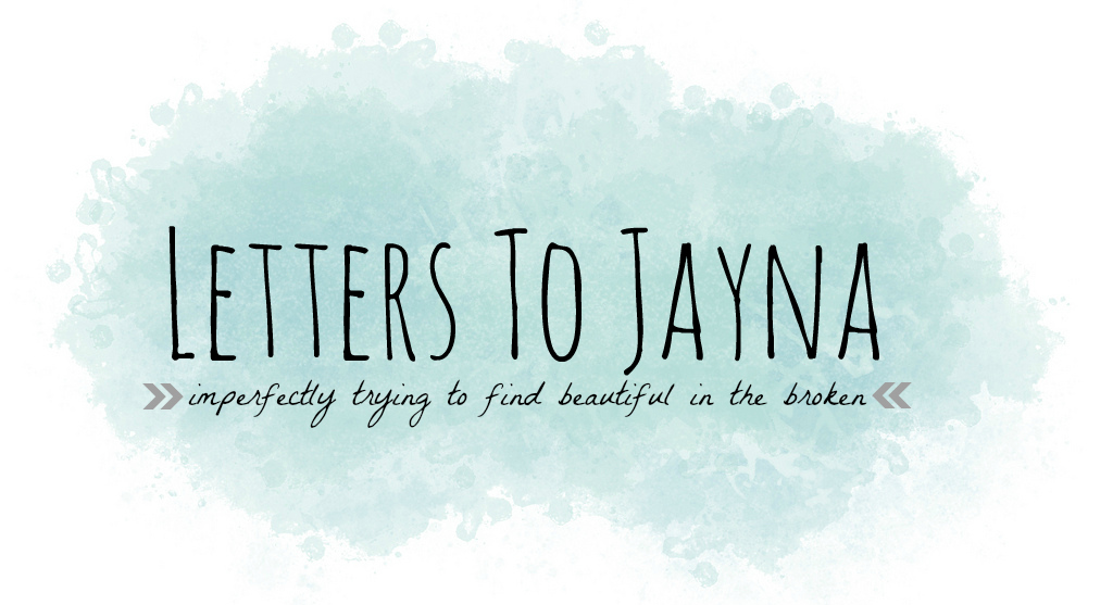 Letters to Jayna