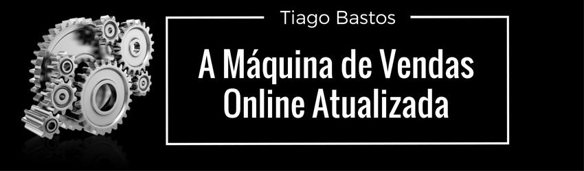 ⇒【 A Máquina de Vendas Online do Tiago Bastos não funciona?】Funciona SIM ←