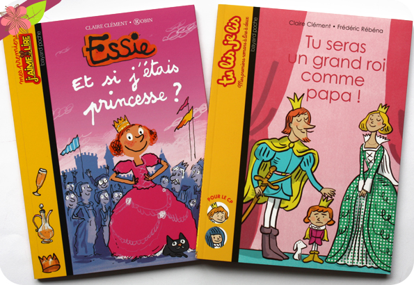 """""""Essie, Et si j'étais princesse ?"""" et """"Tu seras un grand roi comme papa !"""" Claire Clément - Bayard"""