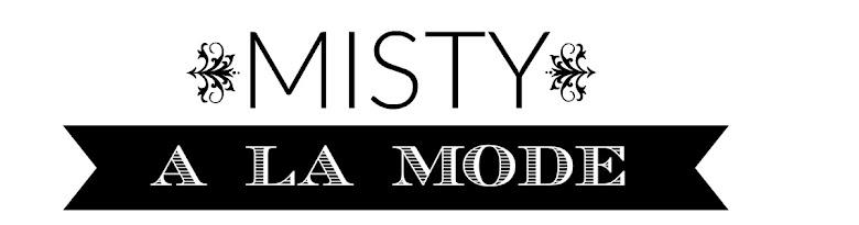 Misty a la Mode