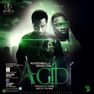 Agidi - Ruggedman ft Wande Coal