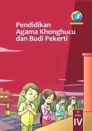 http://bse.mahoni.com/data/2013/kelas_4sd/siswa/Kelas_04_SD_Pendidikan_Agama_Konghuchu_dan_Budi_Pekerti_Siswa.pdf