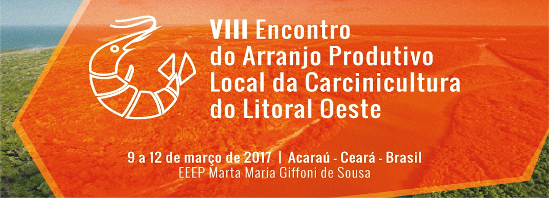 VIII Encontro do Arranjo Produtivo Local de Carcinicultura do Litoral Oeste