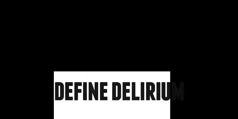 Define Delirium
