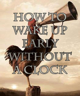 How to wake up early without a clock