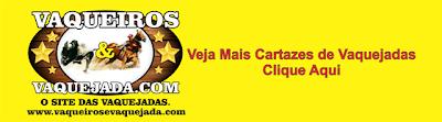 http://www.vaqueirosevaquejada.com/2012/05/cartazes-de-vaquejada.html
