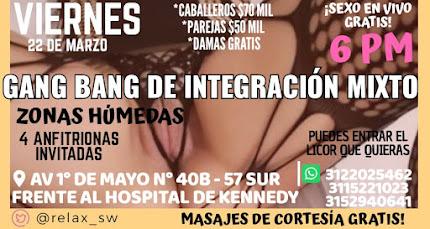 VIERNES 22 DE MARZO DE 6 PM A 2 AM GANG BANG CON HERMOSAS CHICAS SW