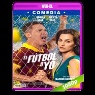 El Fútbol o yo (2017) WEB-DL 1080p Latino