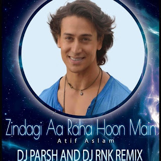 Zindagi+Aa+Raha+Hoon+Main+(Atif+Aslam)+Dj+Parsh+And+Rnk+Remix