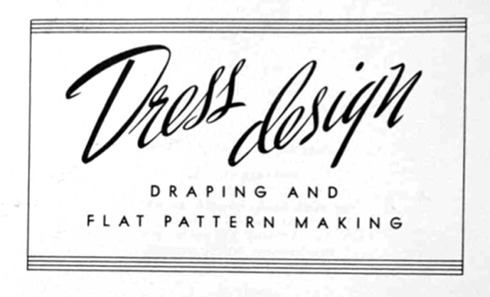 Free PDF 1940's Sewing - Dress Design Draping and Flat Pattern Making 1948
