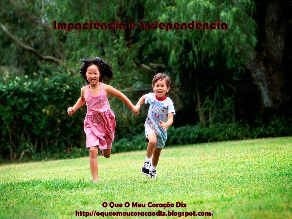 Reflexão, Vida, Liberdade, Infância, O Que O Meu Coração Diz, http://oqueomeucoracaodiz.blogspot.com/, Cris Henriques