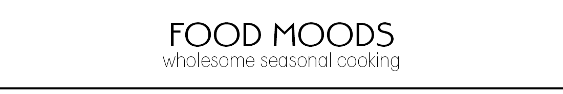 Food Moods - A food blog about wholesome seasonal cooking!