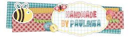 Handmade by Paulinka