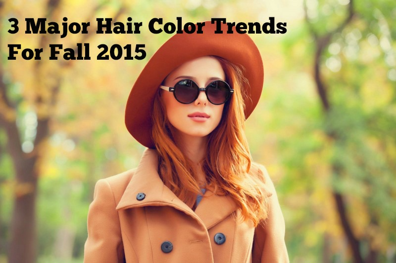 The Three Main Hair Color Trends For Fall 2015 Corinna B 39 S World