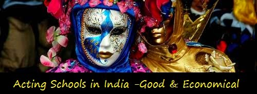 Acting Schools in India-Good & Economical