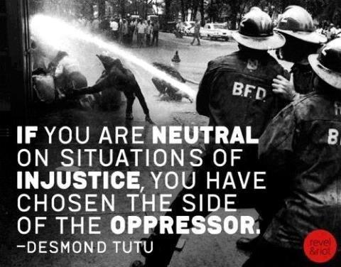 Desmond Tutu quote about being neutral in situations of injustice...