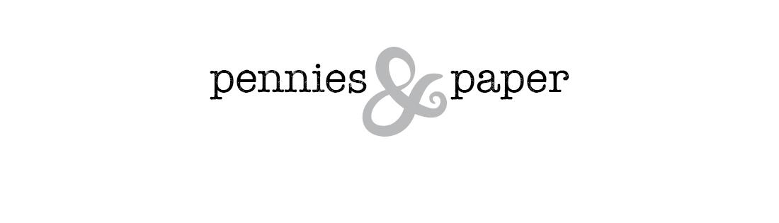 Pennies & Paper