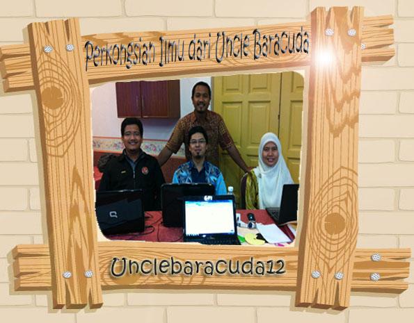 Perkongsian Ilmu dari Uncle Baracuda