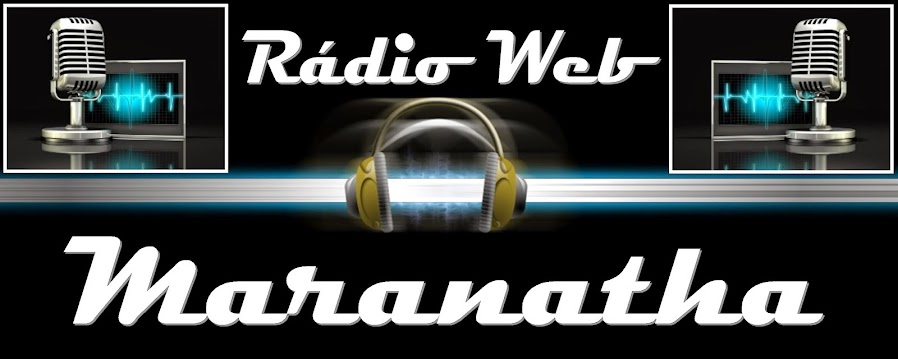 """""""""""WEB RÁDIO MARANATHA FM"""""""""""