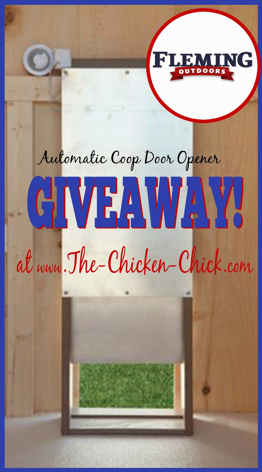 Giveaway of an Automatic Chicken Coop Door Opener, courtesy of Fleming