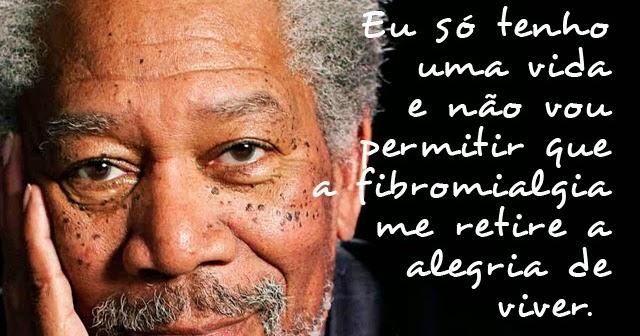 Morgan Freeman E A Fibromialgia Fibromialgia Em Pt