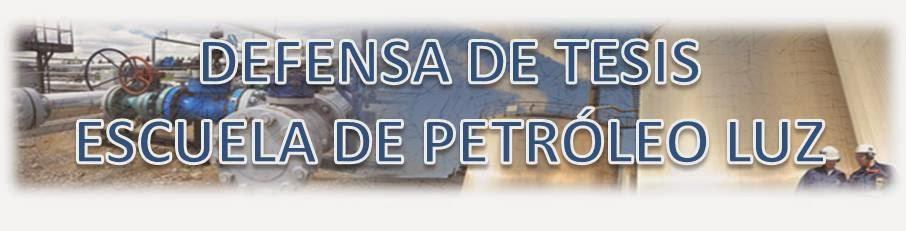 Defensa de Tesis Escuela de Petróleo LUZ