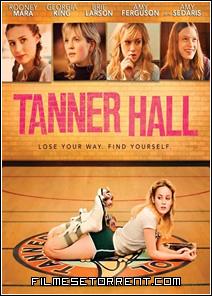 Os Segredos de Tanner Hall Torrent Dublado