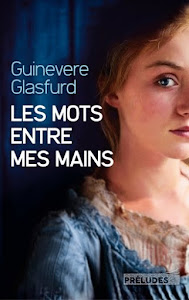 """Coup de coeur ! """"Les mots entre mes mains"""" de Guinevere Glasfurd"""