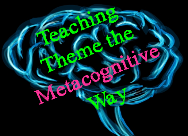 Teaching Theme the Metacognitive Way