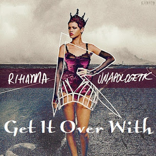 Rihanna - Get It Over With Lyrics
