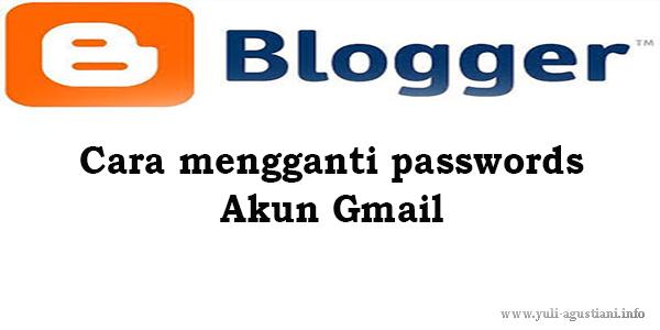 Cara mengganti passwords akun gmail