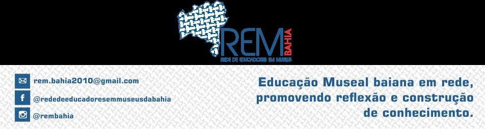 REM BA - Rede de Educadores em Museus da Bahia