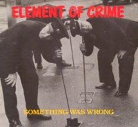 Cover Element of Crime - Something was wrong