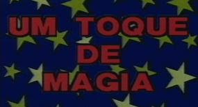 ... do Um Toque de Magia