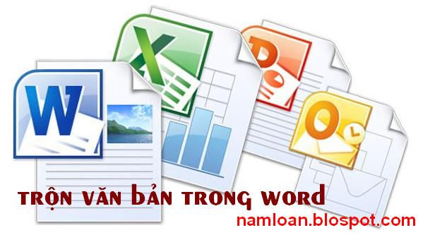 Hướng dẫn trộn văn bản từ bảng biểu trong word