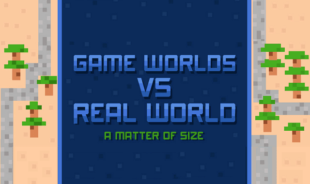 Game Worlds Vs Real World: A Matter of Size