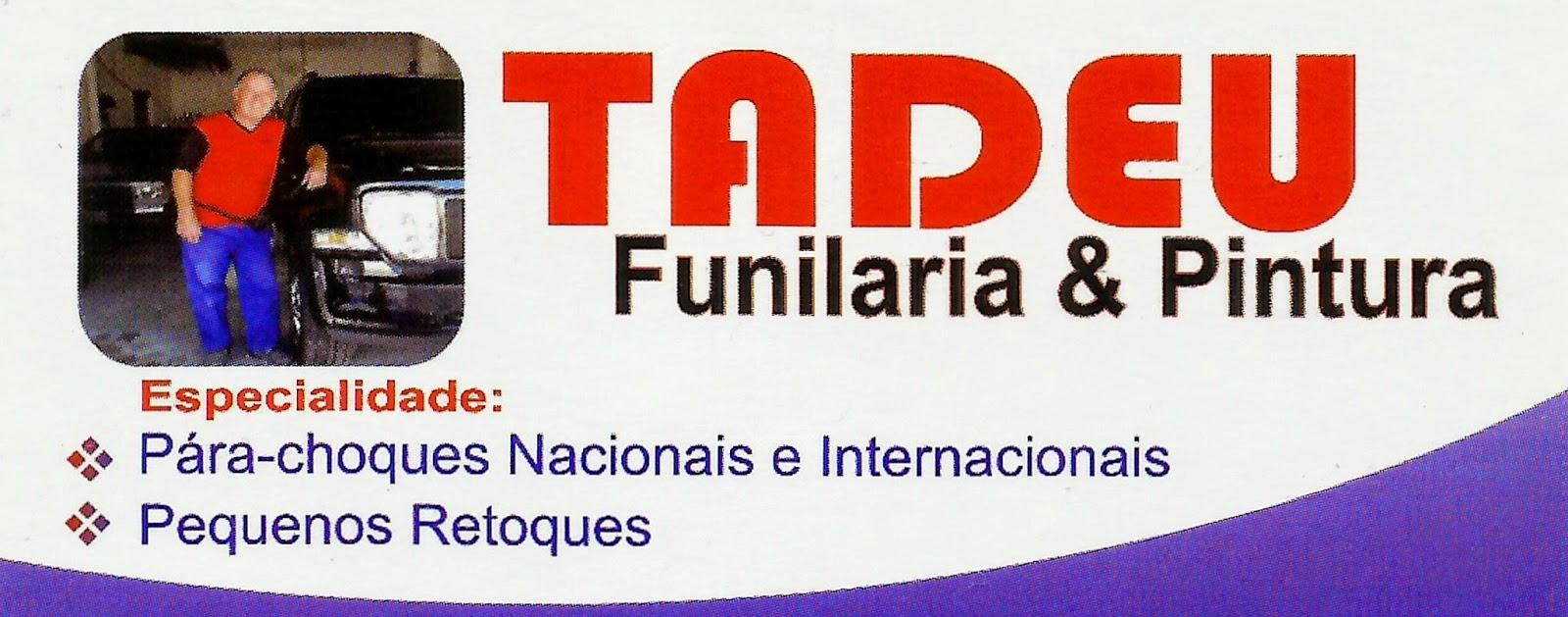 TADEU  FUNILARIA E PINTURA Rua. Gonçalves Dias, 15 Sorocaba - SP e-mail: tadeufunilaria@yahoo.com.br tel: (15) 3013-8707 / 99152-0505