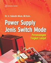 Power Supply Jenis Switch Mode; Perancangan Tingkat Lanjut