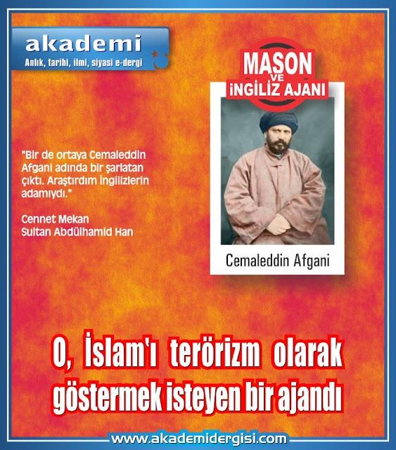 cemaleddin afgani islamı terör olarak göstermek isteyen ingiliz ajanı mason
