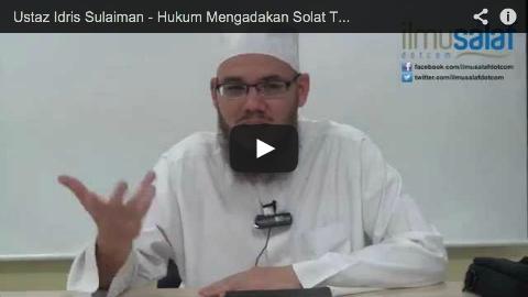Ustaz Idris Sulaiman – Hukum Mengadakan Solat Tarawih Berjemaah di Luar dari Masjid